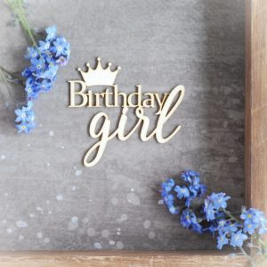 birthday girl decorative laser cut chipboard