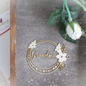 Grandma decorative laser cut chipboard with flowers and leaves