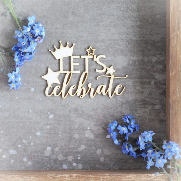 let's celebrate with crown and stars decorative laser cut chipboard