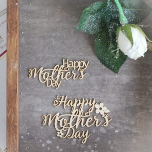 happy mother's day set of decorative laser cut chipboard words
