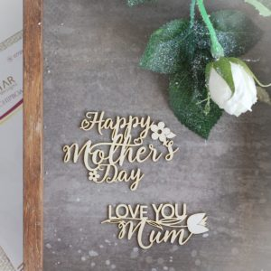 Happy Mother's Day and Love You Mum set of decorative laser cut chipboard words