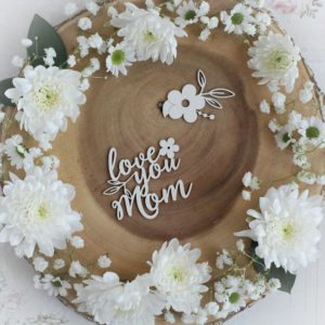 mothers day collection love you mom decorative laser cut chipboard