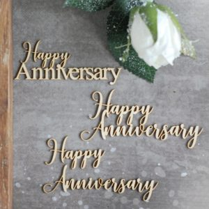 Happy anniversary set of decorative laser cut chipboard words