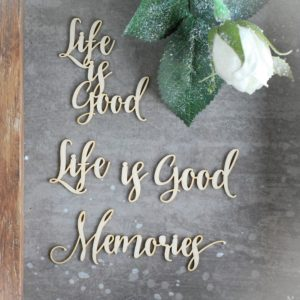 life is good and memories set of decorative laser cut chipboard words
