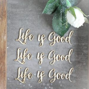 life is good set of decorative laser cut chipboard words