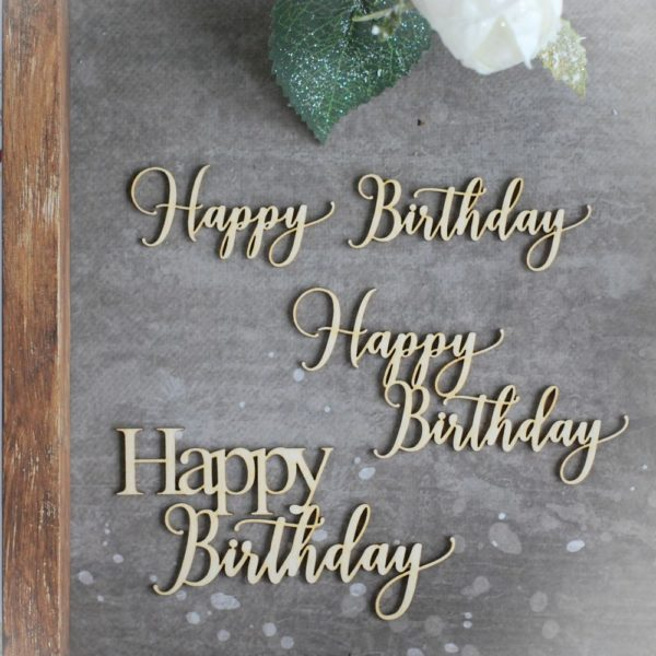 happy birthday set of decorative laser cut chipboard words