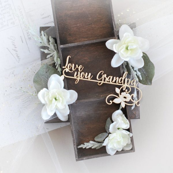 love you grandpa grandparents day decorative laser cut chipboard